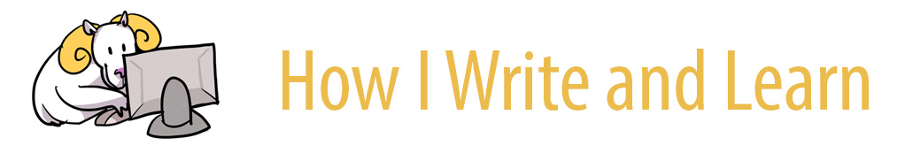 How I Write and Learn Blog