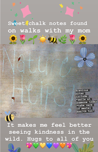 """A screenshot of an Instagram Story that features a photo of a chalk illustration of """"Nature Helps!"""" to emphasize a positive message."""
