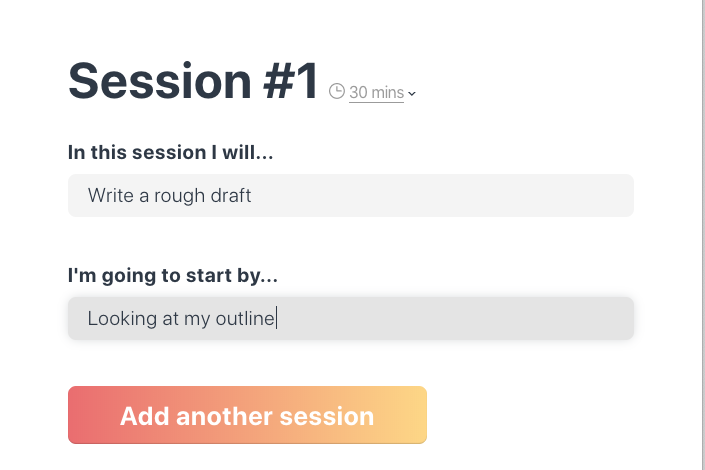 "At the top, the app has a header for ""Session #1."" Underneath the header, the writer has entered ""write a rough draft"" for this session's goals and entered ""looking at my outline"" for the first task."