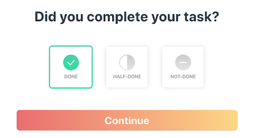 "A message from Serene asks users ""Did you complete your task""? The responses include ""done,"" ""half-done,"" and ""not-done."""